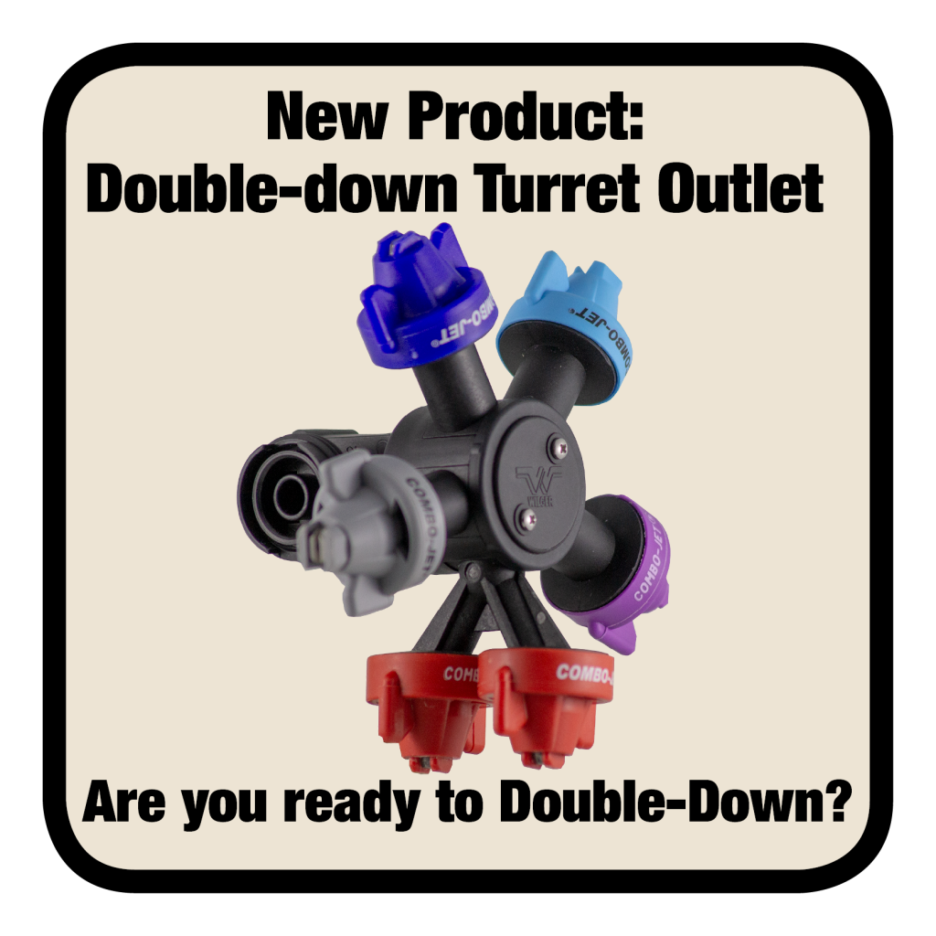 Double-Down Turret Outlet for Double tip spraying, allowing for the best way to spray for fungicide applications